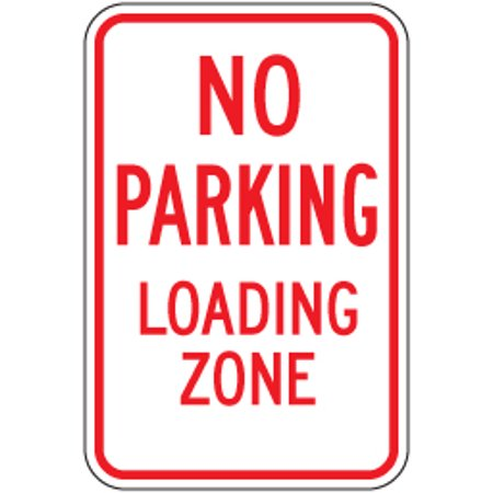 12 Inch Top Loading - Metal traffic Sign: 12 inch x18 inch No Parking - Loading Zone, Reflective Aluminum