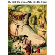 THE LITTLE OLD WOMAN WHO LIVED IN A SHOE - eBook