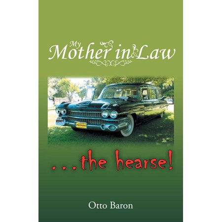 My Mother in Law ... the Hearse! - eBook
