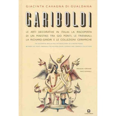Gariboldi: The Decorative Arts in Italy: The Rediscovery of a Master Poised Between Gio Ponti, Triennals, the Richard-Ginori Company and Ceramics Coll