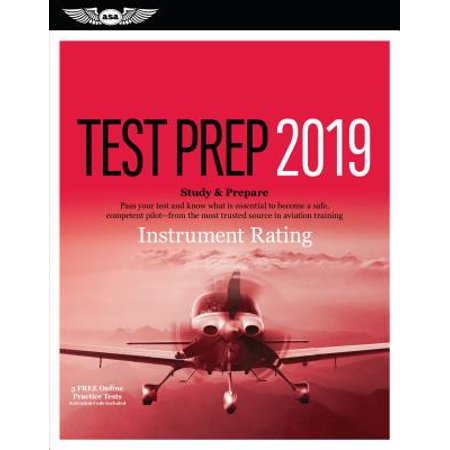 Instrument Rating Test Prep 2019 : Study & Prepare: Pass Your Test and Know What Is Essential to Become a Safe, Competent Pilot from the Most Trusted Source in Aviation