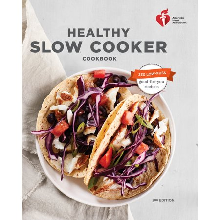 American Heart Association Healthy Slow Cooker Cookbook, Second