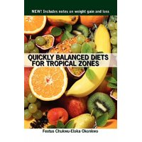Quickly Balanced Diets for Tropical Zones : New! Includes Notes on Weight Gain and Loss