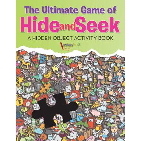 The Ultimate Game of Hide and Seek. a Hidden Object Activity Book (Kindle Hidden Object Games)