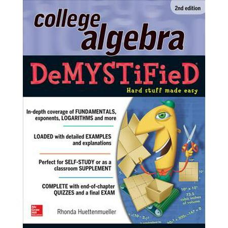 College Algebra Demystified (Best College Algebra Textbook)