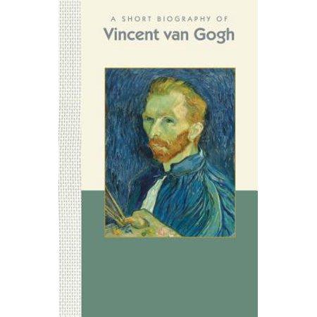 A Short Biography of Vincent Van Gogh