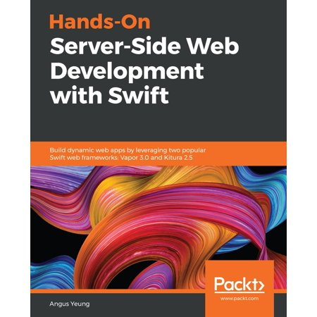 Hands-On Server-Side Web Development with Swift -