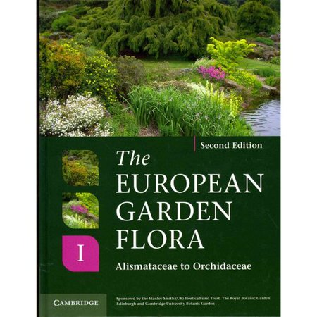 The European Garden Flora, Flowering Plants: A Manual for the ...