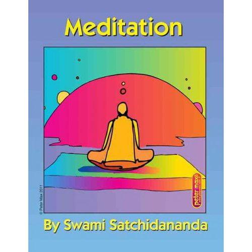 Meditation: Excerpts from Talks by Sri Swami Satchidananda