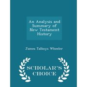 An Analysis and Summary of New Testament History - Scholar's Choice Edition
