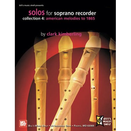- Solos for Soprano Recorder, Collection 4: Am. Melodies to 1865 - by Clark Kimberling - 21229