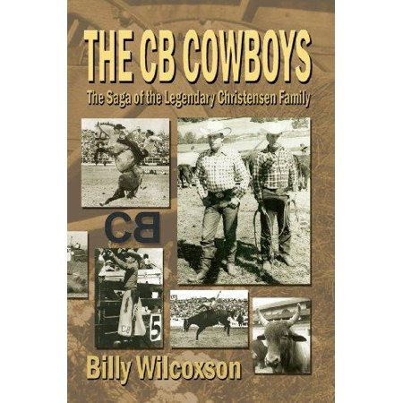 The Cb Cowboys  The Saga Of The Legendary Christensen Family