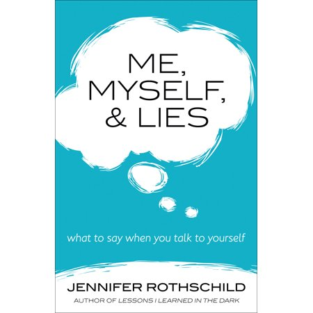 Me, Myself, and Lies : What to Say When You Talk to