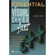 Essential: Essential Visual C++ 6.0 Fast: An Introduction to Windows Programming Using the Microsoft Foundation Class Library (Paperback)