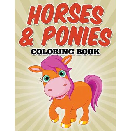 Horses & Ponies Coloring Book : Coloring Books for - Kids Coloring Books
