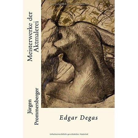 Meisterwerke Der Aktmalerei  Edgar Degas