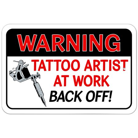 Warning Tattoo Artist at Work Back Off 9