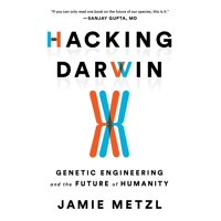Hacking Darwin: Genetic Engineering and the Future of Humanity (Hardcover)