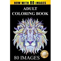 Adult Coloring Book Designs: Stress Relief Coloring Book: 80 Images including Animals, Mandalas, Paisley Patterns, Garden Designs (Paperback)