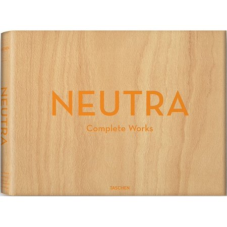 Neutra. Complete Works (Visual Acoustics The Modernism Of Julius Shulman)
