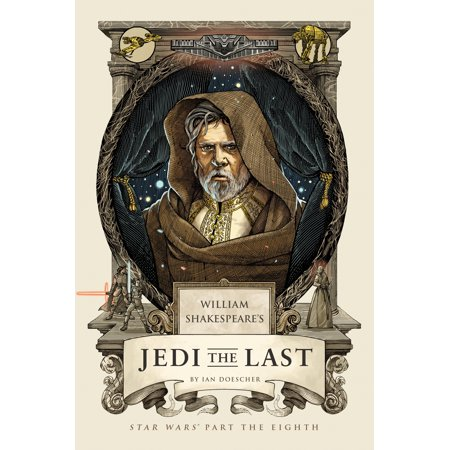 William Shakespeare's Jedi the Last: Star Wars Part the (Star Wars The Last Jedi Novel Release Date)