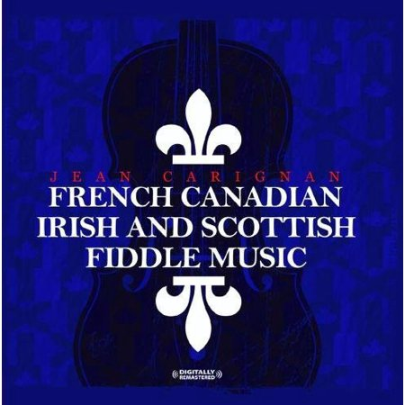 French Canadian Irish and Scottish Fiddle Music (Remaster) (CD)