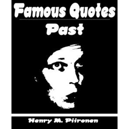 Famous Quotes On Past Ebook Walmartcom