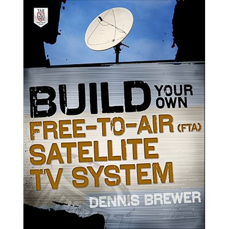 Build Your Own Free-To-Air (FTA) Satellite TV (Build System)