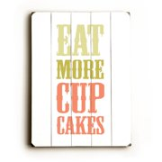 Artehouse LLC Eat More Cupcakes by Amanada Catherine Textual Art Plaque