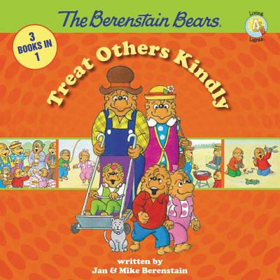 Berenstain Bears Living Lights: The Berenstain Bears Treat Others Kindly (Bible Verses About Speaking Kindly To Others)