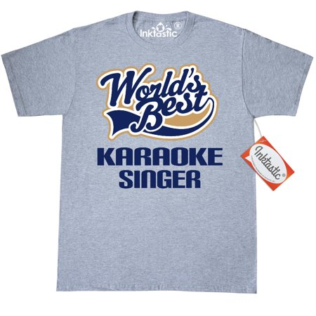 Inktastic Karaoke Singer (Gift Idea) T-Shirt Worlds Best Greatest Gift For Mens Adult Clothing Apparel Tees T-shirts