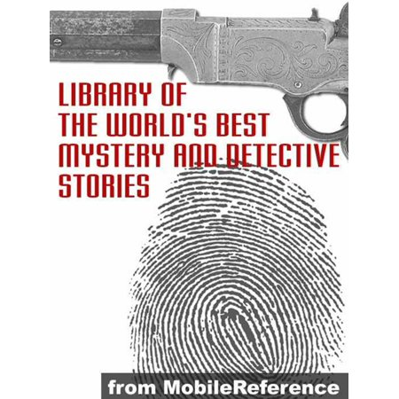 Library Of The World's Best Mystery And Detective Stories (Mobi Classics) -