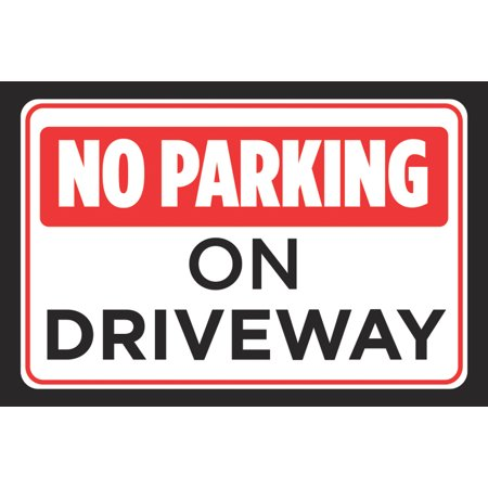 No Parking On Driveway Red Black White Print Car Driving Horizontal Notice Road Rules Sign Large, 12x18