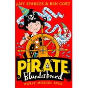 Pirate Blunderbeard: Worst. Mission. Ever. (Pirate Blunderbeard, Book 3) - eBook