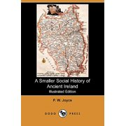 A Smaller Social History of Ancient Ireland (Illustrated Edition) (Dodo Press)