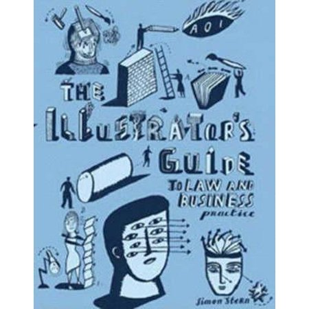 The Illustrator's Guide to Law and Business Practice (Association of Illustrators)