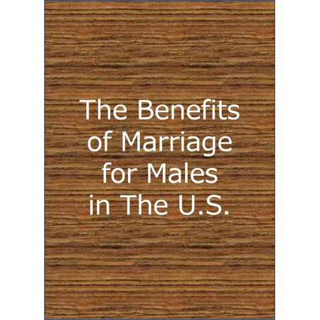The Benefits of Marriage for Males in The United States -