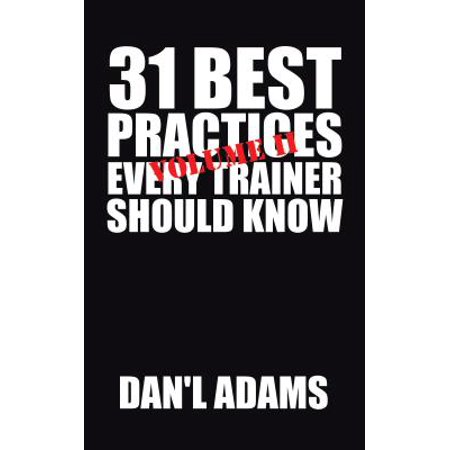 31 Best Practices Every Trainer Should Know (Vol. Ii)! -