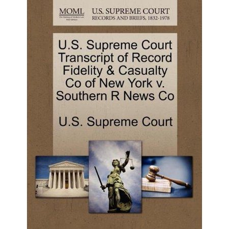 U S  Supreme Court Transcript Of Record Fidelity   Casualty Co Of New York V  Southern R News Co