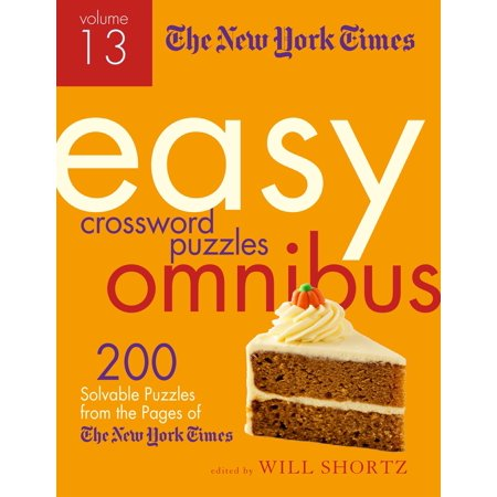 The New York Times Easy Crossword Puzzle Omnibus Volume 13 : 200 Solvable Puzzles from the Pages of The New York Times (13 Abc Halloween Times)