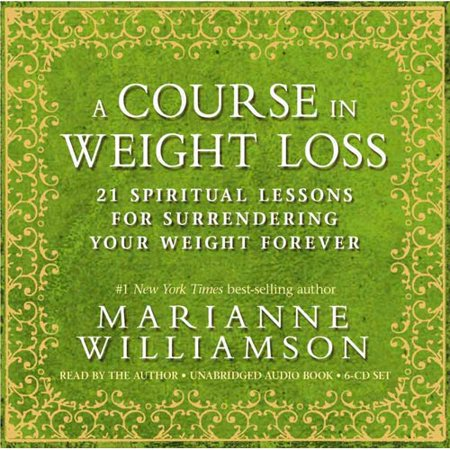 A Course in Weight Loss 6-CD: 21 Spiritual Lessons for Surrendering Your Weight Forever by