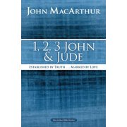 MacArthur Bible Studies: 1, 2, 3 John and Jude: Established in Truth ... Marked by Love (Paperback)