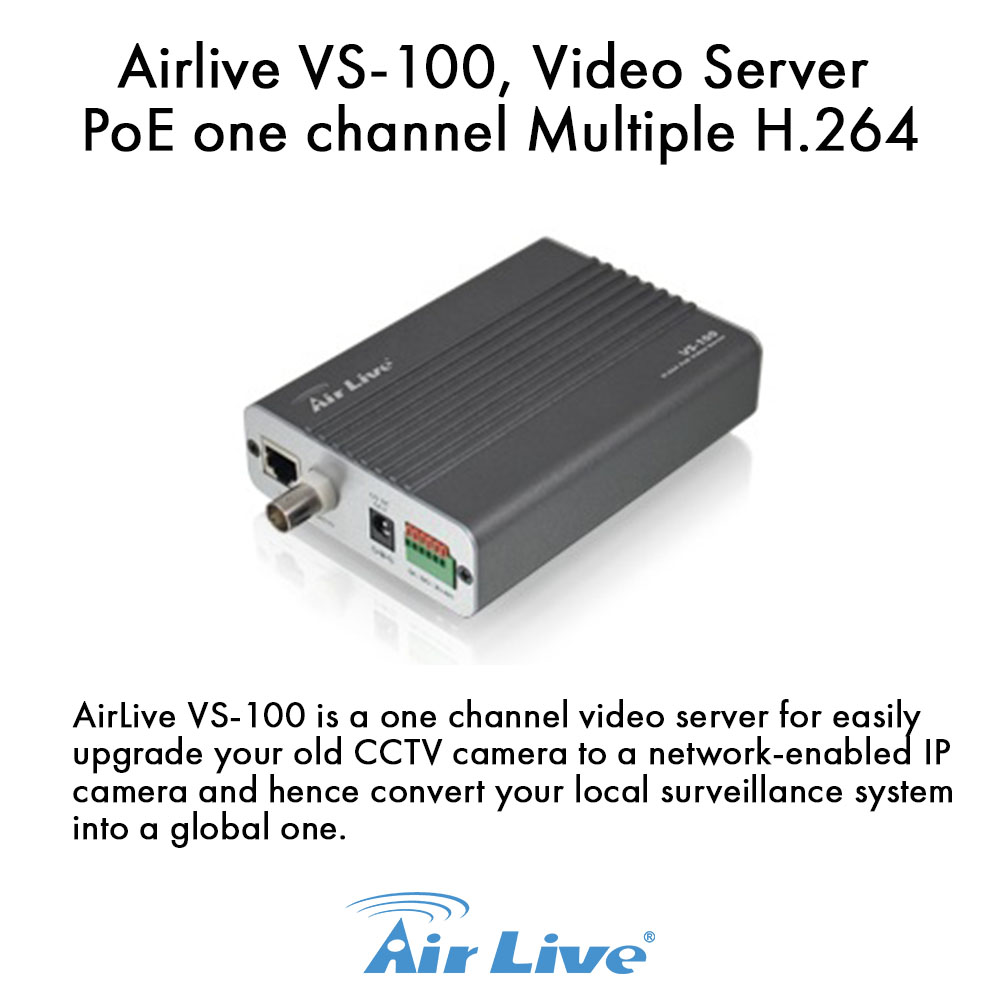 Airlive VS-100 H.264 PoE Video Server Upgrade your CCTV camera