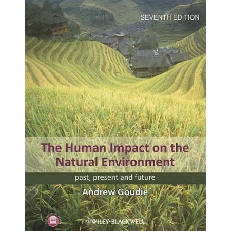 The Human Impact on the Natural Environment: Past, Present, and (Human Impact On The Environment For Kids)