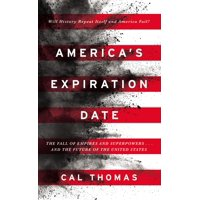 America's Expiration Date: The Fall of Empires and Superpowers . . . and the Future of the United States (Hardcover)