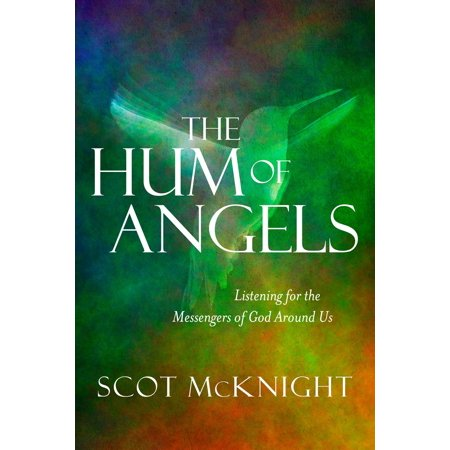 The Hum of Angels : Listening for the Messengers of God Around