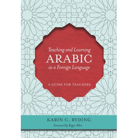 Teaching and Learning Arabic As a Foreign Language: A Guide for Teachers