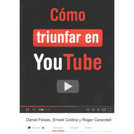 Como Triunfar En You Tube   How To Succeed In Youtube