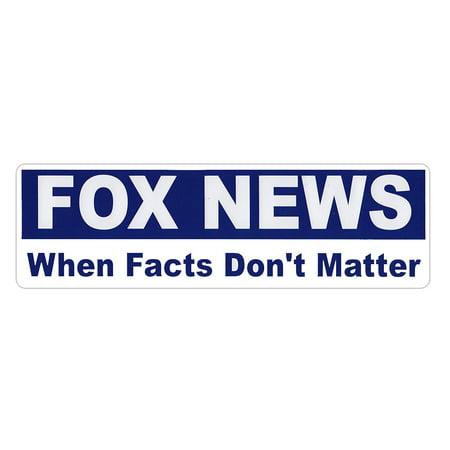 Bumper Sticker - Fox News - When Facts Don