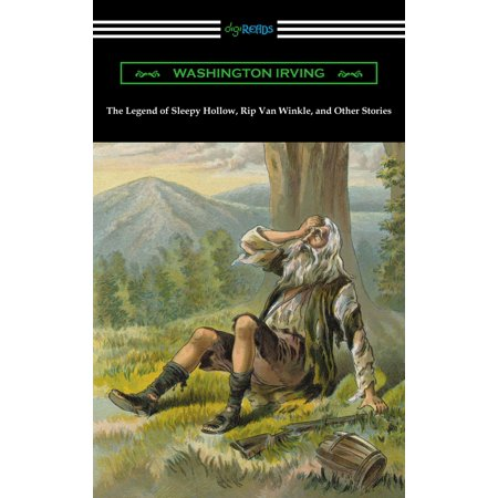 The Legend of Sleepy Hollow, Rip Van Winkle, and Other Stories (with an Introduction by Charles Addison Dawson) -